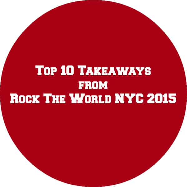 Top 10 Takeaways from Rock the World NYC 2015