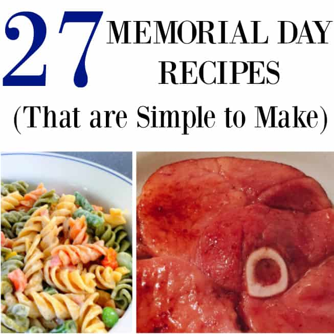 27 Easy Memorial Day Recipes That are Simple to Make
