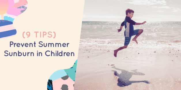 9 Helpful Sun Safety Tips To Prevent Summer Sunburn in Children - Tips for children from Dr. Anatoly Belilovsky, a a New York pediatrician