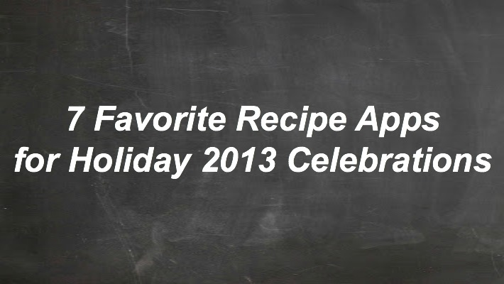 Best Recipe Apps for Holiday 2013 Celebrations