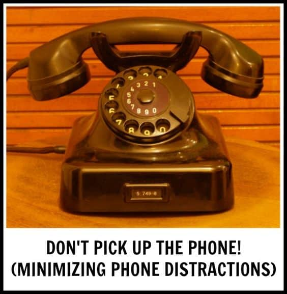 don't pick up the phone - minimizing phone distractions as a WAHM