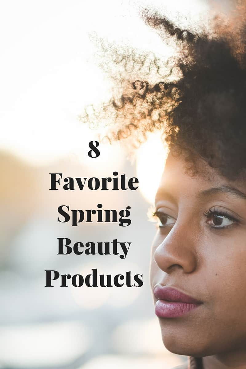 8 Favorite Spring Beauty Products to Try Now-  makeup, skincare, fragrance and hair products