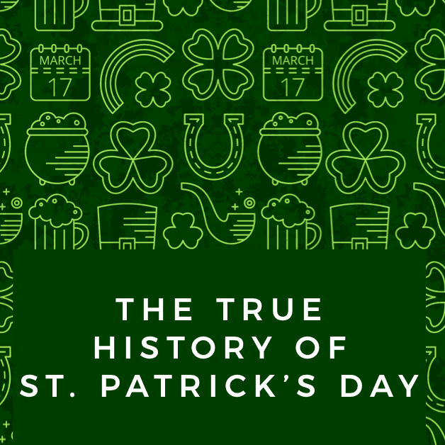 The True History of St. Patrick's Day - 5 Fun Facts