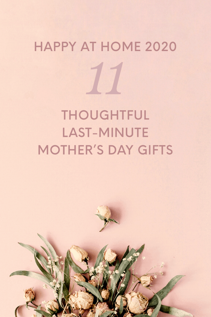 11 thoughtful last minute mother's day gift ideas