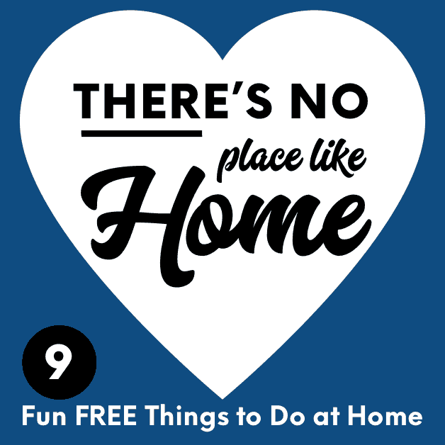 Safe Inside - 9 FREE Fun Things to Do at Home This Week