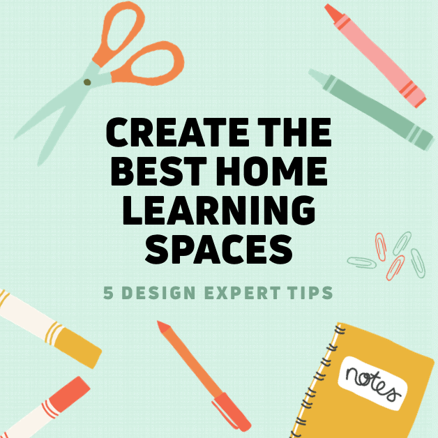 5 Tips to Create the Best Home Learning Spaces