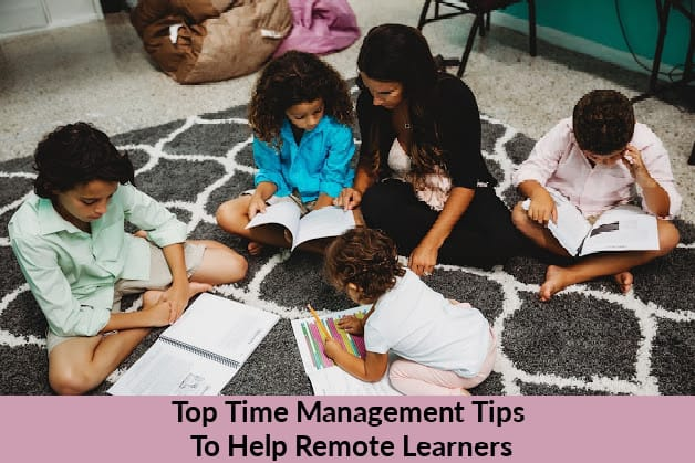 Top Time Management Tips To Help Remote Learners