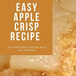 Old Fashioned Easy Apple Crisp Recipe With Oat Topping - simple and delicious!