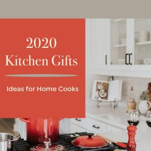 5 Best Kitchen Gift Ideas for Home Cooks 2020