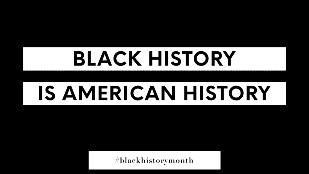 Black History Month 2021: Black History Is American History