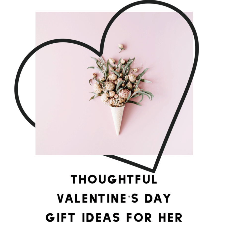 11 Thoughtful Last Minute Valentine's Day Gift Ideas for Her