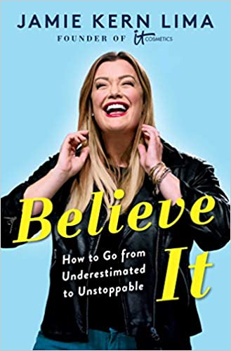 Giveaway: Jamie Kern Lima's Believe IT: How to Go from Underestimated to Unstoppable