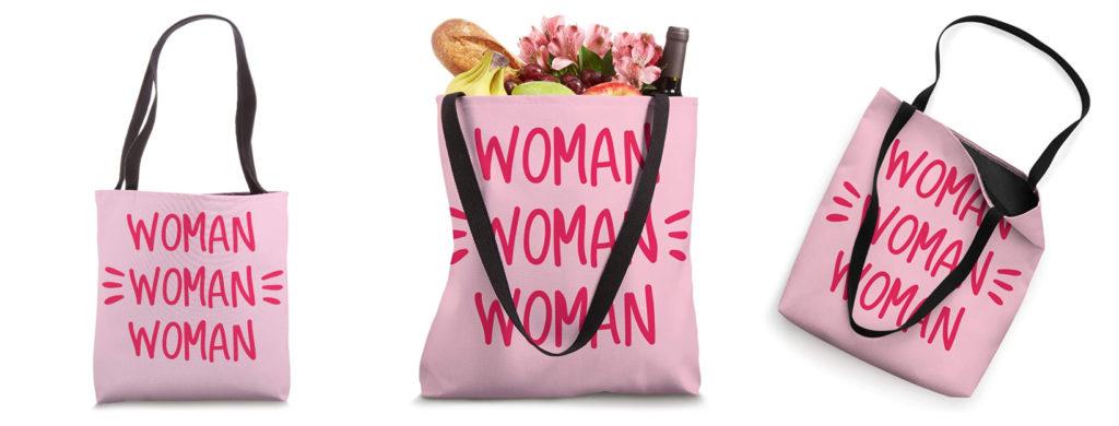 Woman Woman Woman - Women's History Month Tote Bag (Giveaway)