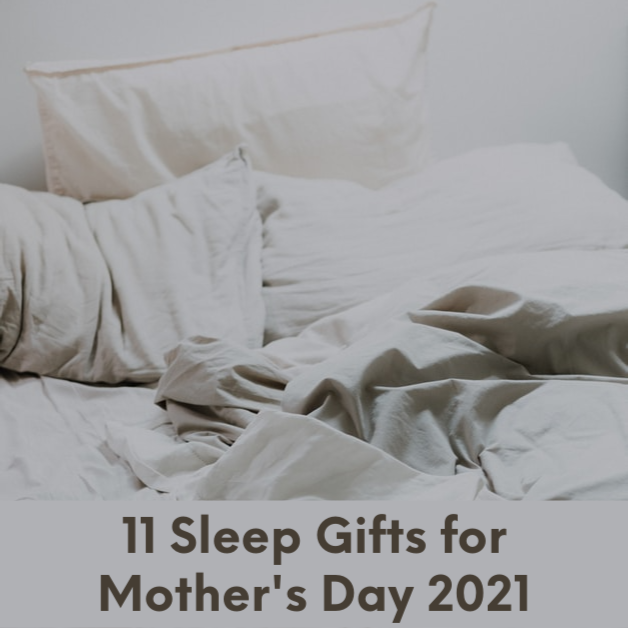 Give Mom a Good Night Of Sleep  - 11 Sleep Gifts for Mother's Day 2021