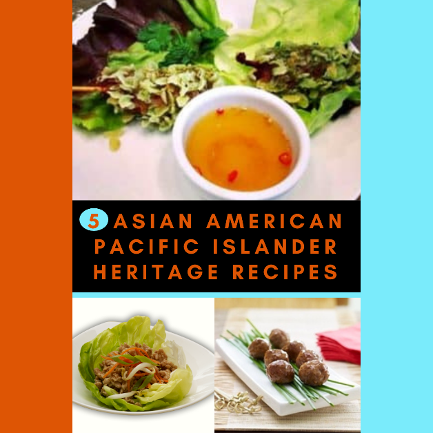 5 Popular Recipes to Celebrate AAPI Heritage Month 2021