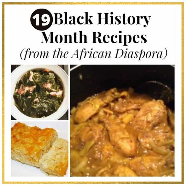 """19 Black History Month Recipes including African, Caribbean and southern """"soul food"""" favorites - Fufu, Curried Chicken, Fried Chicken, Collard Greens &  More)"""